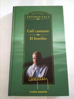 El hotelito; Café cantante.: Gala, Antonio (1936-)