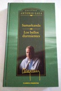 Samarkanda ; Los bellos durmientes: Gala, Antonio (1936-)