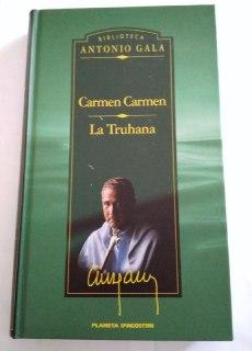 Carmen Carmen ; La truhana: Gala, Antonio (1936-)