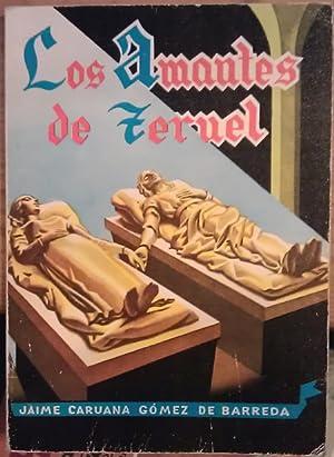 Los Amantes de Teruel. Tradición turolense con: Caruana Gómez de