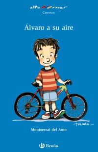 Álvaro a su aire. Incluye taller de lectura. Edad: 6+. - Amo, Montserrat del y und María Luisa Torcida (Il.)