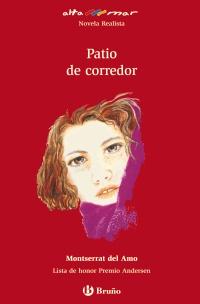 Patio de corredor. (Incluye taller de lectura). - Amo, Montserrat del y und Araceli Sanz (Il.)