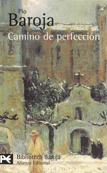 Camino de perfección.(Pasión mística). - Baroja, Pío [San Sebastián, 1872-Madrid, 1956]