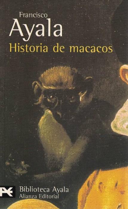Historia de macacos. - Ayala, Francisco [Granada, 1906-2009]