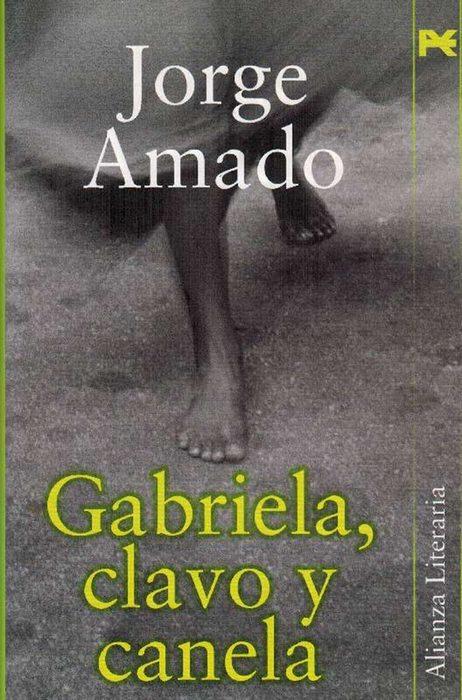 Gabriela, clavo y canela. Crónica de una ciudad del interior. - Amado, Jorge und [Brasil, 1912-2001]