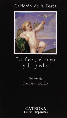 Fiera, el rayo y la piedra, La. Ed. Aurora Egido. - Calderón de la Barca, Pedro [Madrid, 1600-1681]