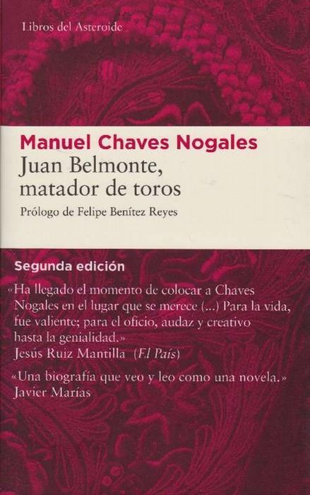 Juan Belmonte, matador de toros. Prólogo de Felipe Benítez Reyes. - Chaves Nogales, Manuel [Sevilla, 1897]