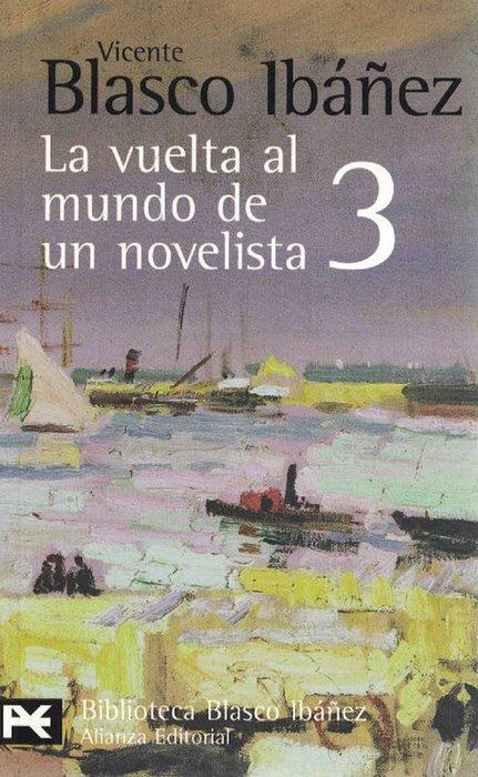 Vuelta al mundo de un novelista, La (3). India, Ceilán, Sudán, Nubia, Egipto. - Blasco Ibáñez, Vicente [1867-1928]