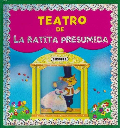 Teatro de La Ratita presumida. (A partir de 3 años). - Cafferata, Florencia (ilust. y diseño)