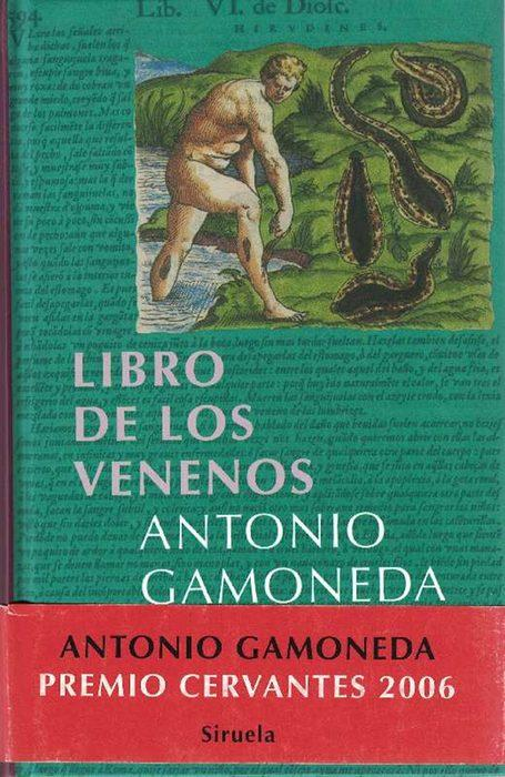 Libro de los venenos. (Premio Cervantes 2006). - Gamoneda, Antonio [Oviedo, 1931]