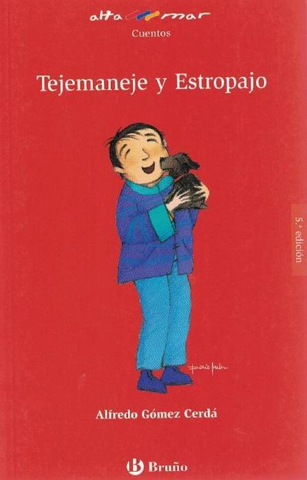 Tejemaneje y Estropajo. Incluye taller de lectura. Edad: 8+. - Gómez Cerdá, Alfredo y und Rocío Martínez (Il.)