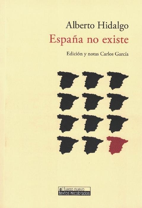 España no existe. Ed. Carlos García. - Hidalgo, Alberto [Perú, 1897-Argentina, 1967]