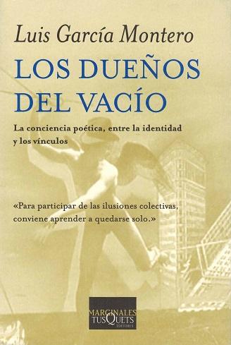 Dueños del vacío, Los. La conciencia poética, entre la identidad y los vínculos. [Ejemplar firmado por el autor] - García Montero, Luis [Granada, 1958]