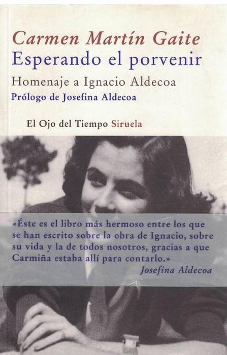 Esperando el porvenir. Homenage a Ignacio Aldecoa. Prólogo de Josefina Aldecoa. - Martín Gaite, Carmen
