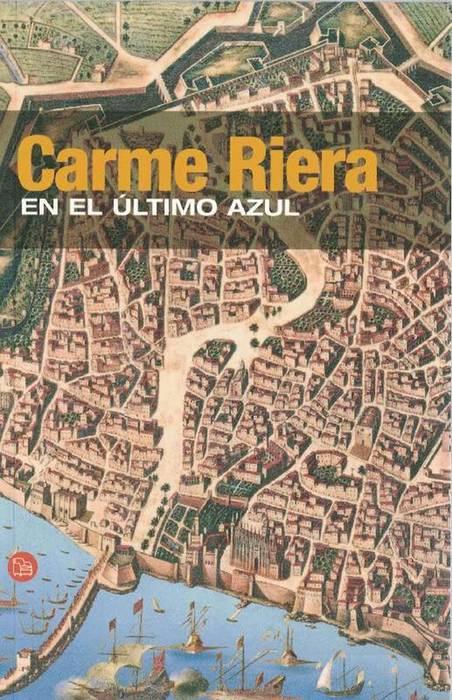 En el último azul. Título original: Dins el darrer blau. Traducción: Carme Riera. - Riera,, Carme [Mallorca, 1948]
