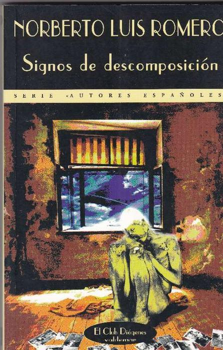 Signos de descomposición. Ejemplar autografiado! - Romero, Norberto Luis [Córdoba, Argentina, 1949]