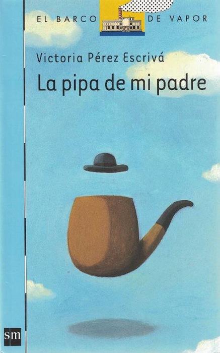 Pipa de mi padre, La. - Pérez Escrivá, Victoria y und Claudia Ranucci
