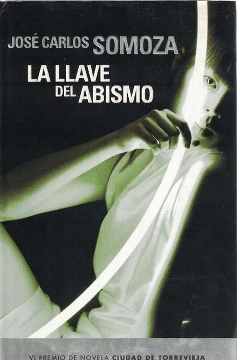 Llave del abismo, La. - Somoza,, José Carlos
