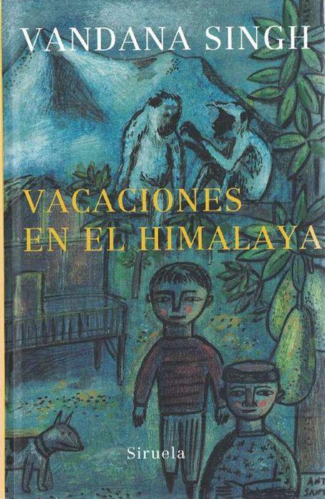 Vacaciones en el Himalaya. Traducción: Dora Sales. Título original: Younguncle in the Himalayas. - Singh, Vandana