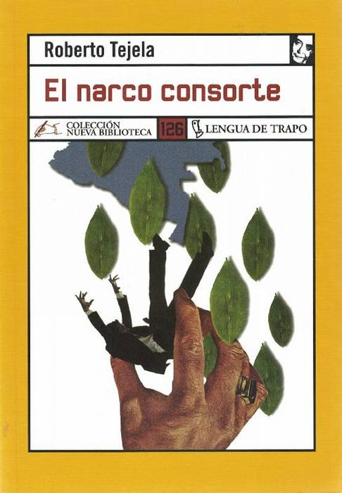 Narco consorte, El. - Tejela, Roberto [Madrid, 1953]