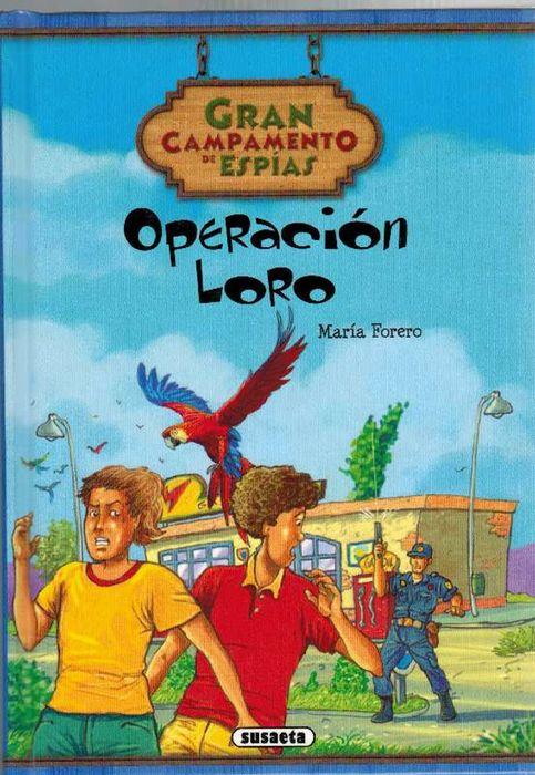 Operación Loro. Edad: 8+. - Forero, María y und Fernando Aznar (Il.)