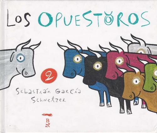 Opuestoros 2, Los. - García Schnetzer, Sebastián