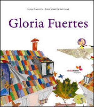 Gloria Fuertes. Edición bilingüe español-inglés. - Antolín, Luisa y und Juan Manuel Santomé