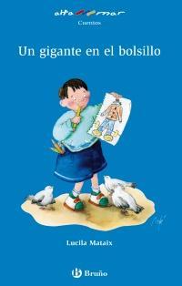 Gigante en el bolsillo, Un. Incluye taller de lectura. Edad: 6+. - Mataix, Lucila y und María Fe González (Il.)