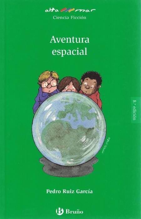 Aventura espacial. Incluye taller de lectura. Edad:10+. Incluye taller de lectura - Garcia, Pedro Ruiz y und Francesc Rovira (Il.)