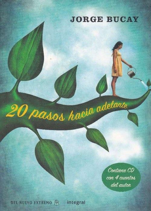 20 pasos hacia adelante. (Contiene CD con 4 cuentos del autor). - Bucay, Jorge [Buenos Aires, 1949]