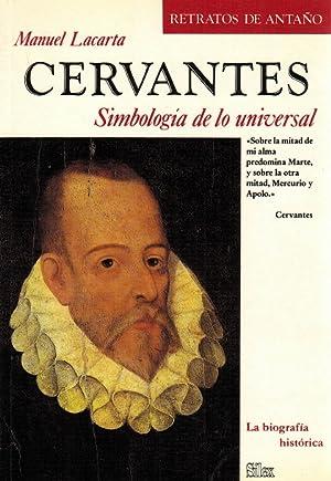 Cervantes. Simbología de lo universal. La biografía: Lacarta, Manuel