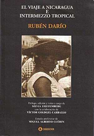 Viaje a Nicaragua e Intermezzo tropical, El.: Darío, Rubén [Nicaragua,