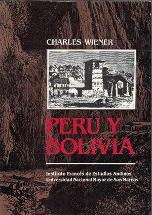 Perú y Bolivia. Relato de viaje. Segundo: Wiener, Charles [Wien,