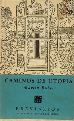 Caminos de utopía. [Título original: Pfade in: Buber, Martín [1878