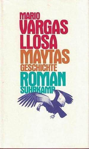 Maytas Geschichte. Aus dem Spanischen von Elke: Vargas Llosa, Mario