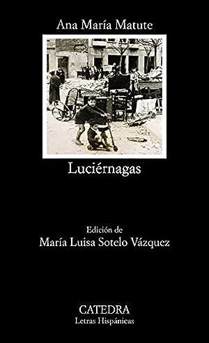 Luciérnagas. Ed.: María Luisa Sotelo Vázquez.: Matute, Ana María