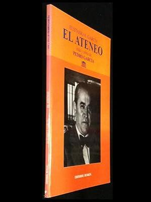 El Ateneo. Vida y obra de Pedro García: García, Eustasio A.