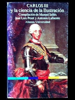 Carlos III y la ciencia de la: Sellés, Manuel; Peset,