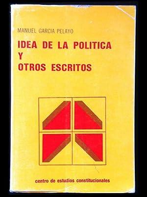 Idea de la política y otros escritos: García Pelayo, Manuel