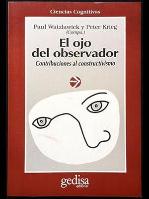 El ojo del observador. Contribuciones al constructivismo.: Watzlawick, Paul; Krieg,