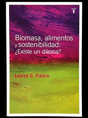 Biomasa, alimentos y sostenibilidad: ¿Existe un dilema?: Fresco, Louise O.