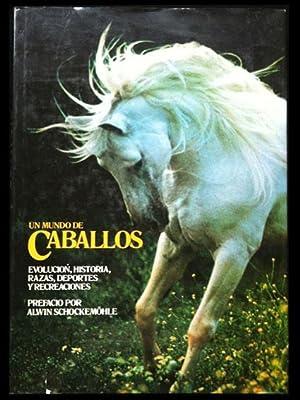 Un mundo de caballos. Evolución, historia, razas,: Charlish, Anne