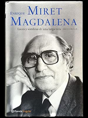 Luces y sombras de una larga vida.: Miret Magdalena, Enrique