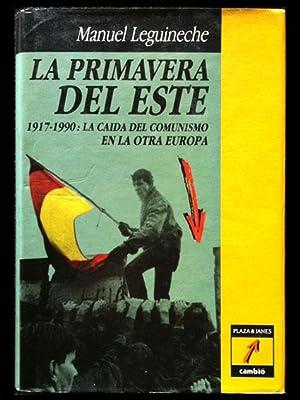 La primavera del Este. 1917-1990: La caída: Leguineche, Manuel