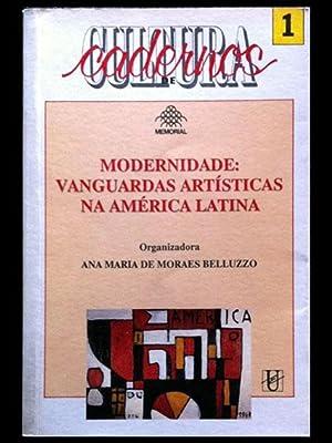 Modernidade: Vanguardas artísticas na América Latina: Moraes Belluzzo, Ana