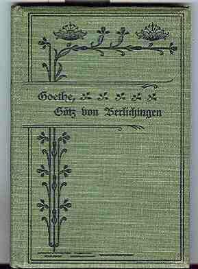 Götz von Berlichingen mit der eisernen Hand: Goethe