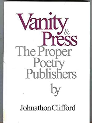 Vanity & Press. The Proper Poetry Publishers