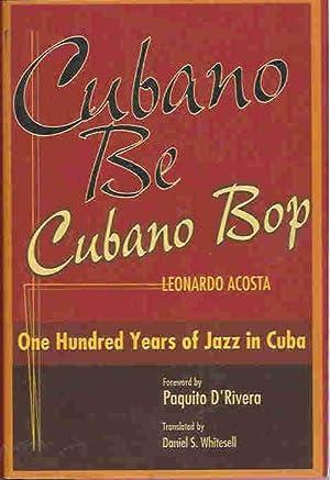 Cubano Be Cubano Bop: One Hundred Years: Acosta, Leonardo (trans.