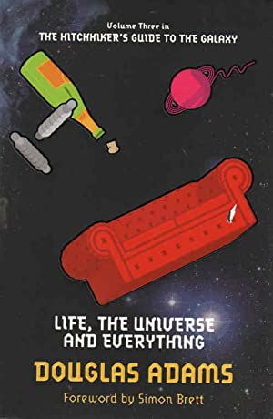 Life, the Universe and Everything The Hitchhiker's: Adams, Douglas