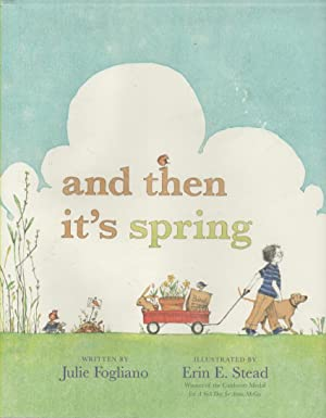 and then it's spring: Fogliano, Julie (illus.